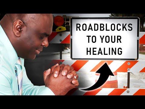 ROADBLOCKS TO RECEIVING YOUR HEALING - MORNING PRAYER