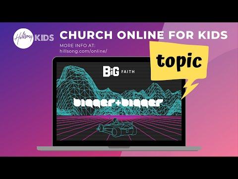 Hillsong Kids - Church Online (Topic - Big Faith)
