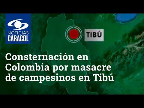 Consternación en Colombia por masacre de campesinos en Tibú, Norte de Santander