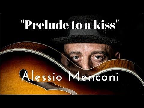 Prelude to a kiss - Alessio Menconi