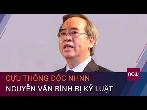 Cựu Thống đốc NHNN Nguyễn Văn Bình bị kỷ luật   VTC Now