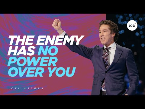 The Enemy Has No Power Over You  Joel Osteen