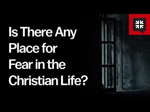 Is There Any Place for Fear in the Christian Life? // Ask Pastor John