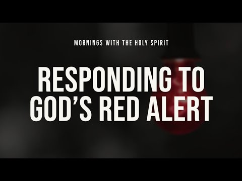 Responding to God's Red Alert! (Prophetic Prayer & Prophecy)