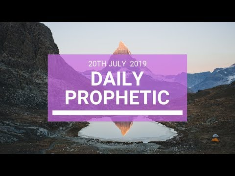 Daily Prophetic 20 July Word 4