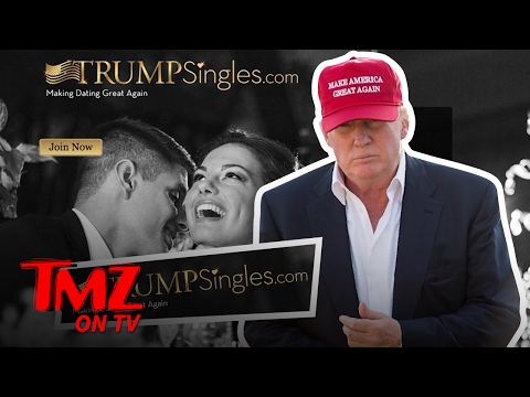 There's Now A Dating Site For Trump Supporters, But Its Going To Cost You! | TMZ TV
