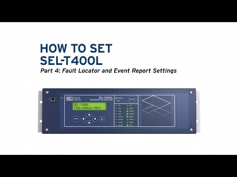 How to Set the SEL-T400L, Part 4: Fault Locator and Event Report Settings
