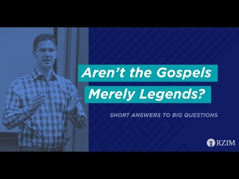 35. Aren't the Gospels Just Legends?