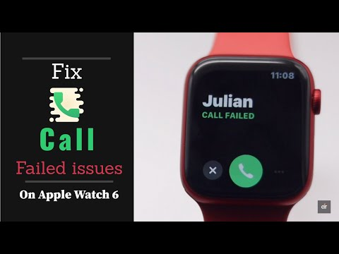 Apple Watch 6 Call Failed Issues & How to fix
