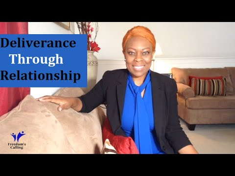 Deliverance Through Relationship
