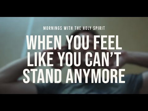 When You Feel Like You Can't Stand Anymore (Prophetic Prayer & Prophecy)