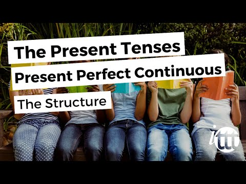 English Grammar -- Present Perfect Continuous -- Structure -TESOL Course