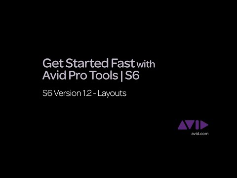 9. Get Started Fast with Avid Pro Tools | S6  -  v1.2 Layouts