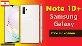 Samsung Galaxy Note 10 Plus price in Lebanon   Note 10+ specs, price in Lebanon