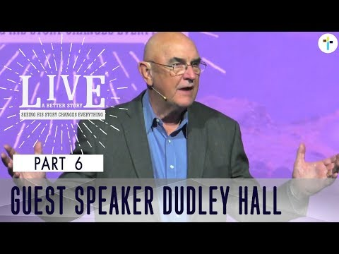 Live A Better Story Part 6  Dudley Hall  Sojourn Church Carrollton Texas