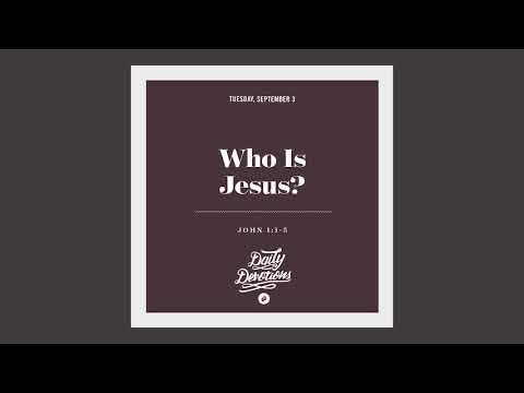 Who Is Jesus? - Daily Devotion