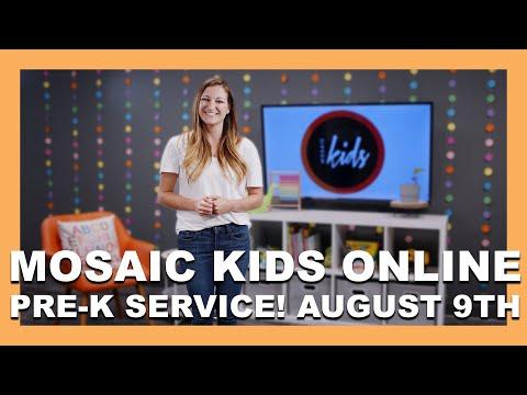 MOSAIC KIDS ONLINE  PRE-K  AUGUST 9TH