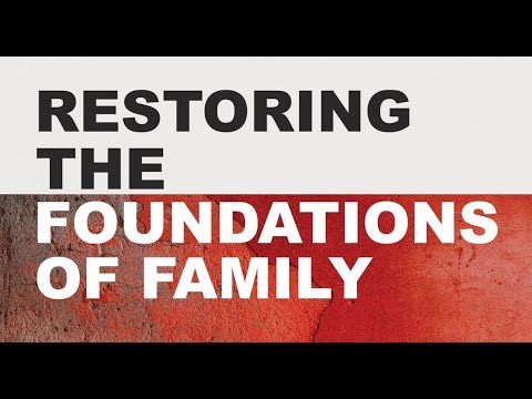 5pm Service: Restoring the Foundations of Family  (Rebroadcast) 3.22.20