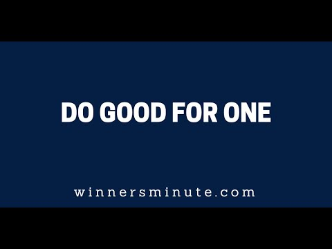 Do Good for One // The Winner's Minute With Mac Hammond