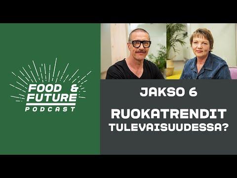Jakso 6. Ruokatrendit tulevaisuudessa? Vieraana Terhi Latvala / Food & Future