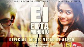 Ei Ekta Muhurto By Arpan KarmaKar - arpansmusic , Pop