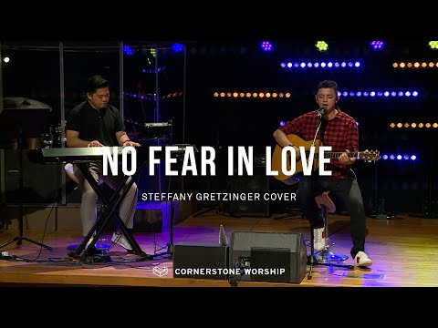 No Fear in Love (Steffany Gretzinger) - Bob Nathaniel  Cornerstone Worship