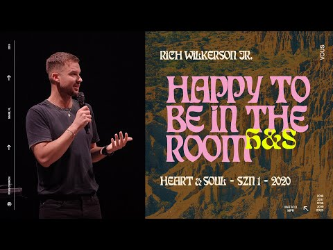 Rich Wilkerson Jr.  Heart & Soul: Happy To Be In The Room