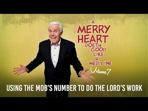 Merry Heart: Using the Mobs Number to do the Lords Work  Jesse Duplantis