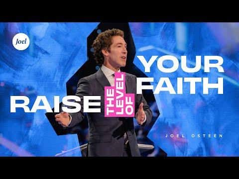 Raise The Level Of Your Faith - Joel Osteen