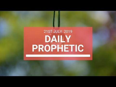 Daily Prophetic 21 July Word 6