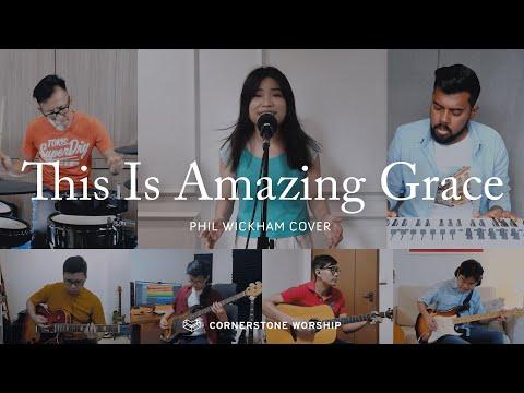 This Is Amazing Grace (Phil Wickham) - Elizabeth Sia & Ng Dong Ying  Cornerstone Worship