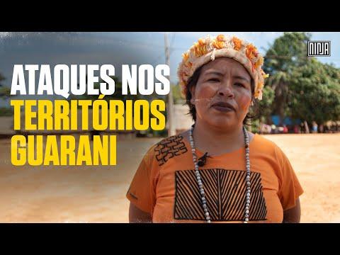 Liderança Guarani fala sobre os ataques em seus territórios