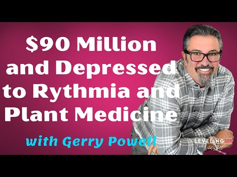 208: $90 Million and Depressed to Rythmia and Plant Medicine with Gerry Powell