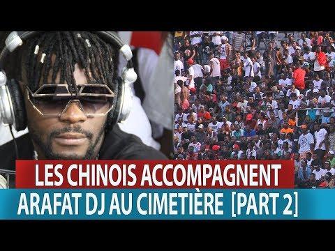 LES CHINOIS ACCOMPAGNENT ARAFAT DJ AU CIMETIÈRE [PART 2]