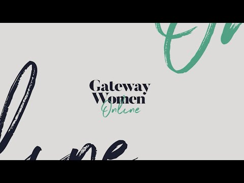 Gateway Women Online ft. Pastor Debbie Morris