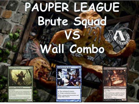 Pauper League R4 Brute Squad Vs Wall Combo
