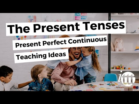 English Grammar -- Present Perfect Continuous -- Teaching Ideas 3 -- Pay for English Teachers