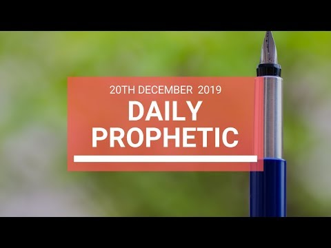 Daily Prophetic 20 December 4 of 4