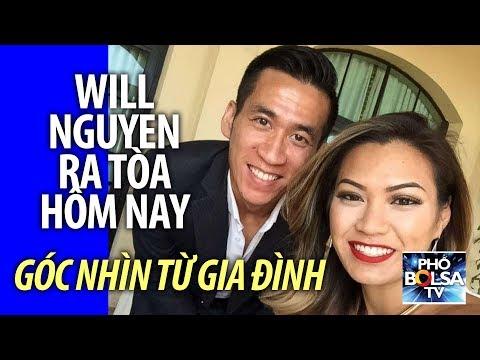 Will Nguyen ra tòa hôm nay: Góc nhìn của gia đình về vụ án