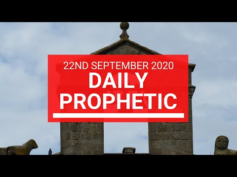 Daily Prophetic 22 September 2020 6 of 8 Daily Prophetic Word