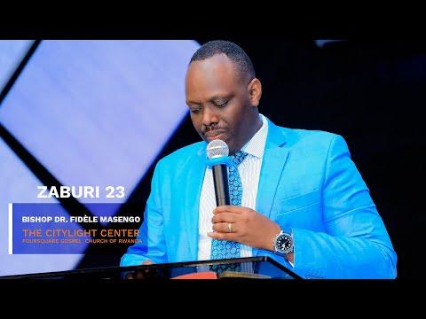 ZABURI YA 23 HAMWE NA BISHOP DR. FIDELE MASENGO