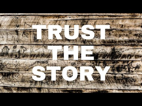 Trust the Story - 02/09/20