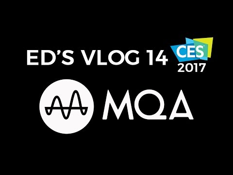 MQA Interview on Ed's VLOG from CES 2017