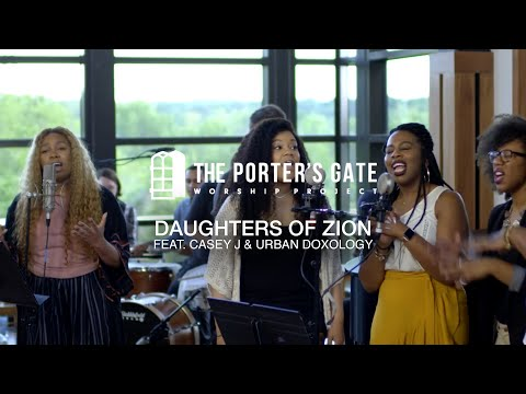 The Porter's Gate - Daughters of Zion (feat. Casey J & Urban Doxology) [Official Live Video]