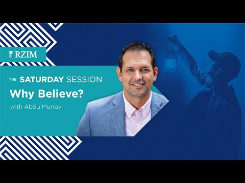 Why Believe?  Abdu Murray  The Saturday Session  RZIM