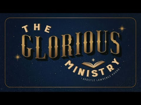 The Glorious Ministry