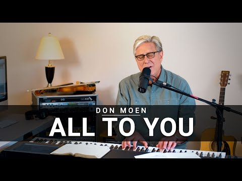Don Moen - All to You