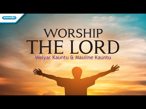 Werlyar Kauntu & Mauline Kauntu - Worship The Lord