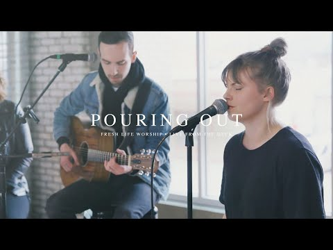 Pouring Out // Fresh Life Worship // Live from the Deck