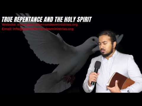 TRUE REPENTANCE AND THE HOLY SPIRIT, POWERFUL TRANSFORMING MESSAGE AND PRAYER